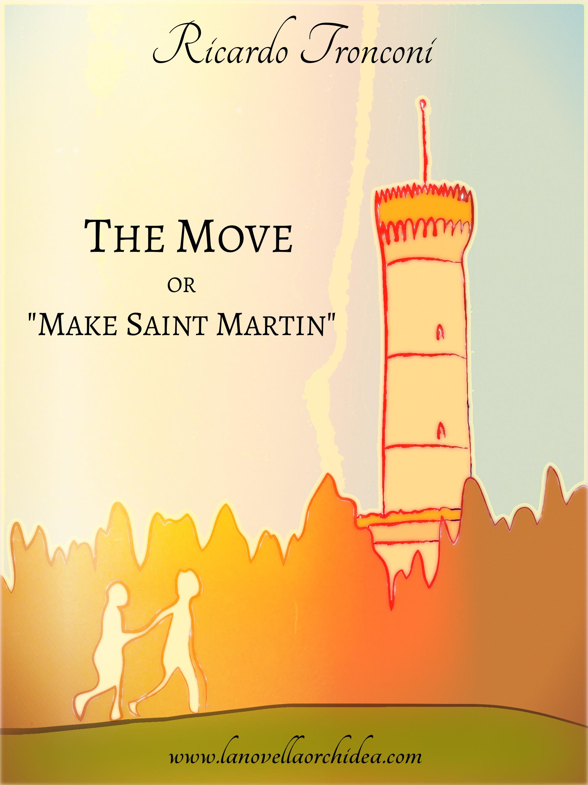 "The move, or ""Make Saint Martin"", in a novel version."