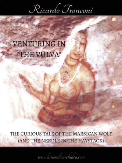 "Venturing in ""The Vulva"", the curious tale of the Marsican wolf (and the needle in the haystack)."