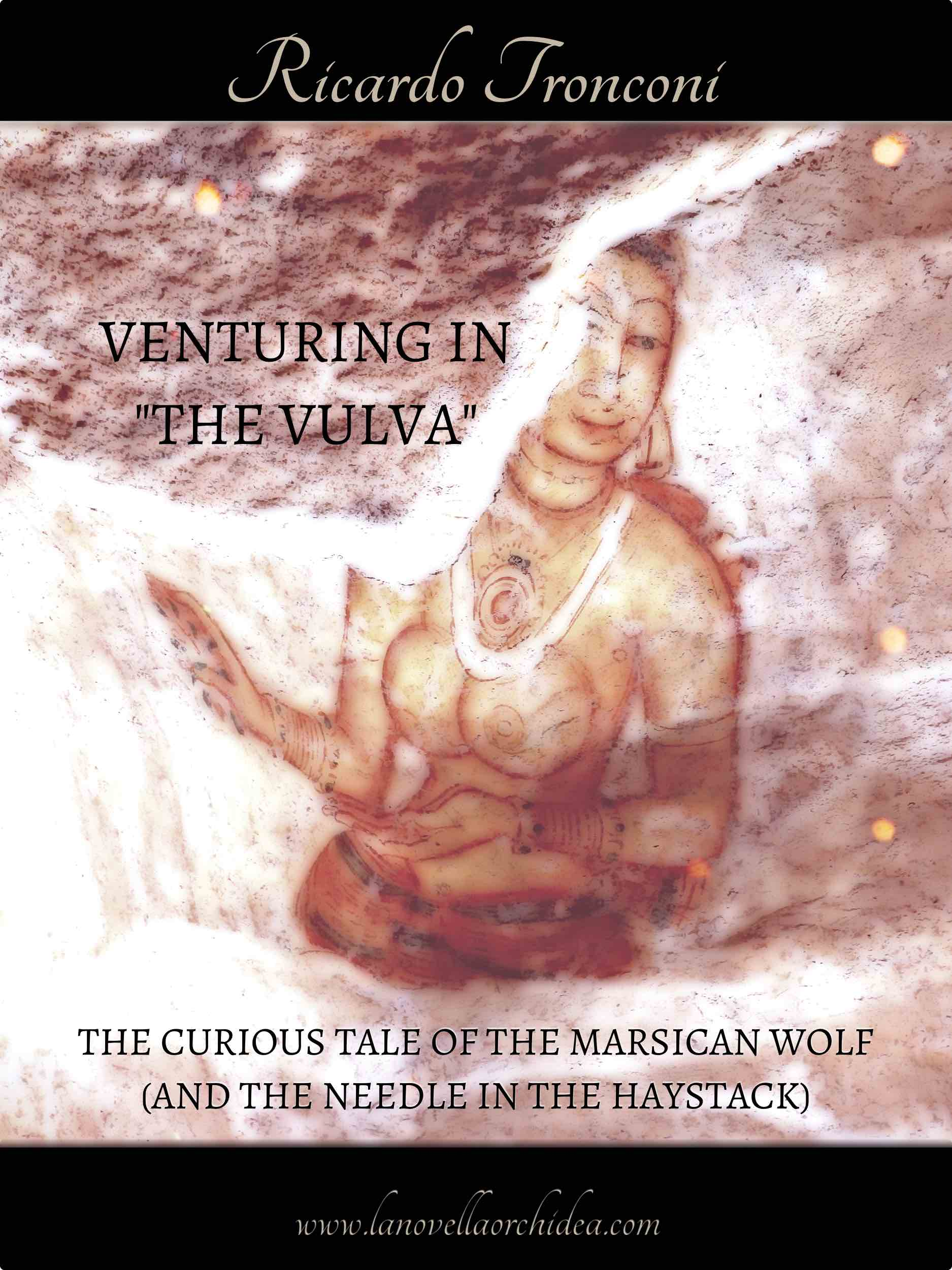 """Venturing in """"The Vulva"""", the curious tale of the Marsican wolf (and the needle in the haystack)."""