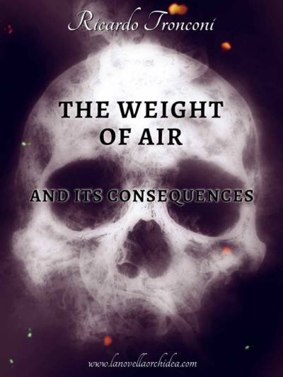 The weight of air and its consequences in novel version.